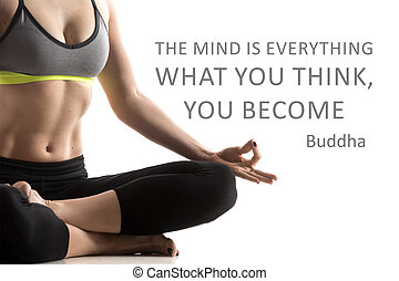 "Sporty fit beautiful young woman in sportswear bra and black pants working out, meditating. Studio close-up shot. Motivational text ""The mind is everything, what you think, you become"". Buddha"