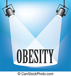 Spotlight Obesity - Concept of Obesity being in the...