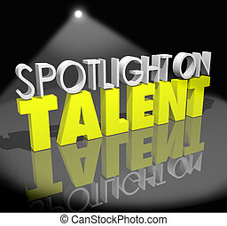 Spotlight on Talent words on a stage under a bright white...