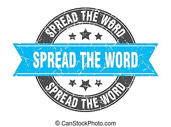 spread the word round stamp with ribbon. label sign