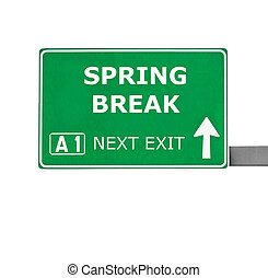SPRING BREAK road sign isolated on white