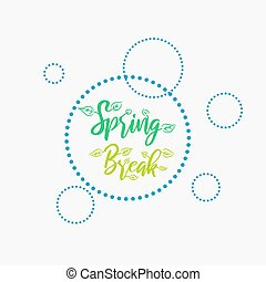 Spring Break vacation stamp. Lettering with foliage decor.