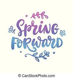 Spring forward quote. Seasonal lettering - Spring forward ...
