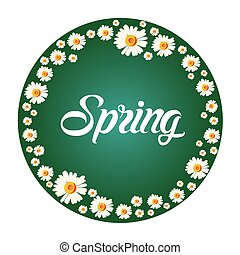 Spring frame with white chamomile flowers on green background with lettering