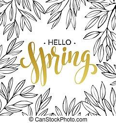 Spring handwritten calligraphy vector illustration, Black brushpen lettering phrase Hello Spring  in golden wreath frame