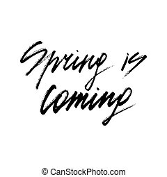 Spring is coming ink modern brush calligraphy