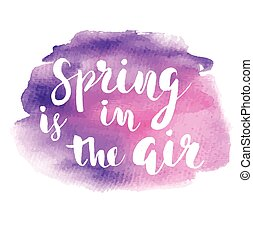 Spring is in the air hand drawn inspiration quote.