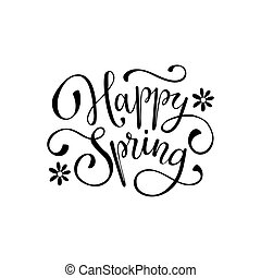 Happy Spring lettering handwritten in black isolated on white background. Romantic text. Modern calligraphy for greeting card design.