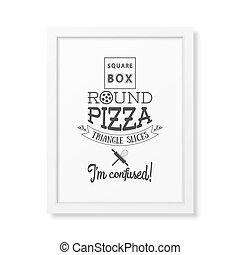 Square box round pizza triangle slices I am confused - Quote...