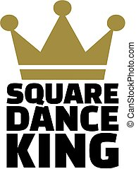 Square dance king with crown