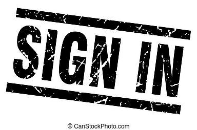 square grunge black sign in stamp