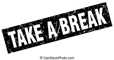 square grunge black take a break stamp