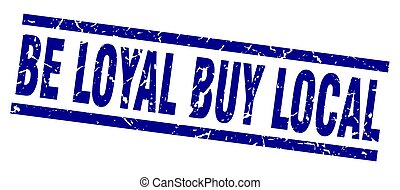 square grunge blue be loyal buy local stamp