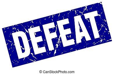 square grunge blue defeat stamp