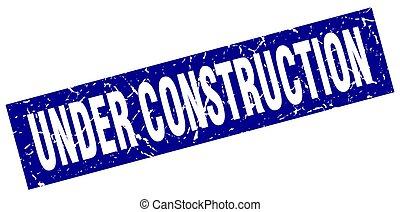 square grunge blue under construction stamp