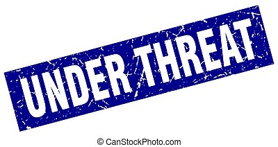 square grunge blue under threat stamp