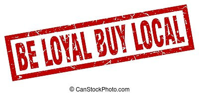 square grunge red be loyal buy local stamp