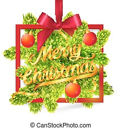Squared frame with green fir tree branches, red silky ribbon, bow and golden Merry Christmas sign
