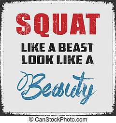 Squat Like a Beast - Gym Poster.Squat like Beast and Look...