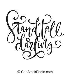 stać, darling., wysoki