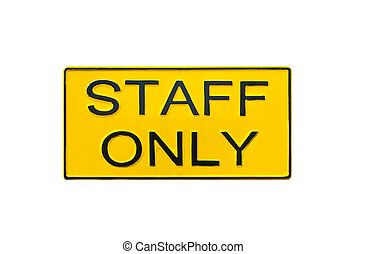 staff only sign isolated on white.