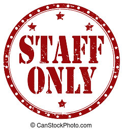 Staff Only-stamp - Grunge rubber stamp with text Staff...