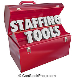 Staffing Tools 3d words in a red metal toolbox to illustrate...