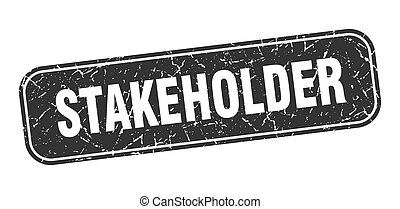 stakeholder stamp. stakeholder square grungy black sign