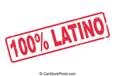 stamp 100 percent latino with red text on white