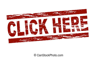 Stamp - click here - Stylized red stamp showing the term ...