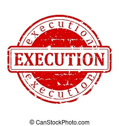 """Damaged red round stamp with the word """"execution"""" - illustration"""