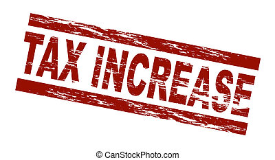 Stamp - Tax increase - Stylized red stamp showing the term...