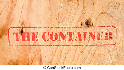 Stamp THE CONTAINER on wood background