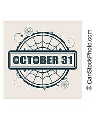 Stamp with October 31 text and spider net. Round shape