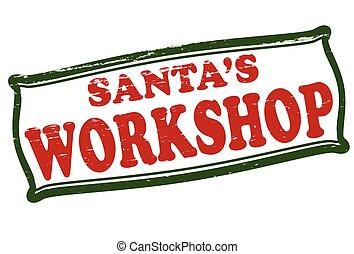 Santa workshop - Stamp with text Santa workshop inside, ...