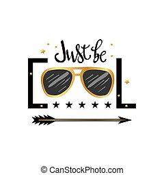 stampa, essere, giusto, slogan, tipografia, cool., occhiali ...