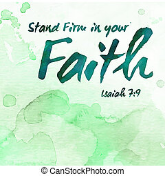 Stand Firm in your Faith Bible Verse Scripture Design Art on Green Painted Watercolor background from Isiah 7