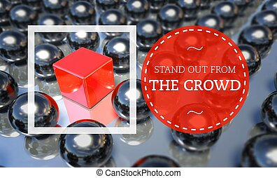 Stand out from the crowd unique concept - Stand out from the...
