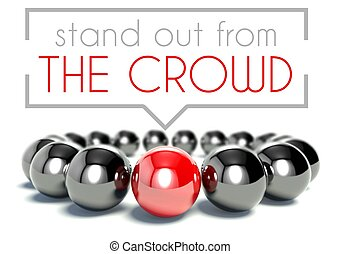 Stand out from the crowd unique concept