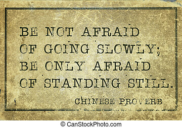stand still CP - Be not afraid of going slowly - ancient...