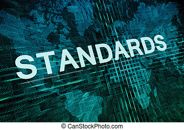 Standards text concept on green digital world map background