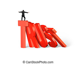 Standing man balancing on trust word dominoes falling