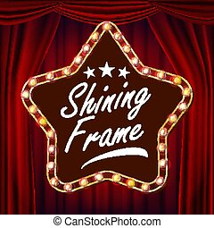 Star Billboard Vector. Red Theater Curtain. Shining Light Sign Board. Realistic Shine Star Lamp Frame. Carnival, Circus, Casino Style. Illustration