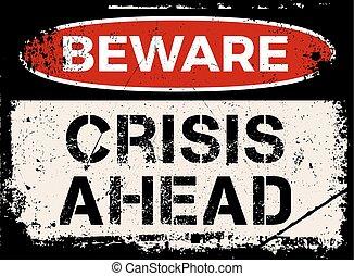stare attento, crisi, avanti, segno