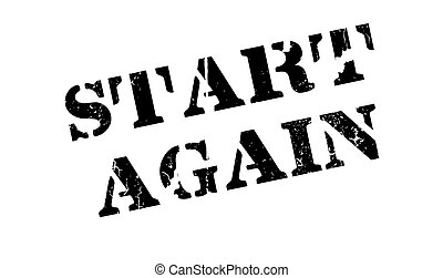 Start Again rubber stamp. Grunge design with dust scratches...