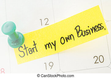 Start my own business. - Start my own business on calendar.