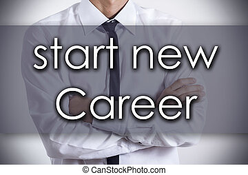 Start new career - Young businessman with text - business concept