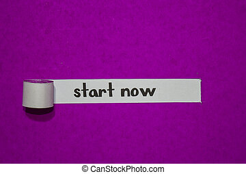 Start now, Inspiration, Motivation and business concept on purple torn paper