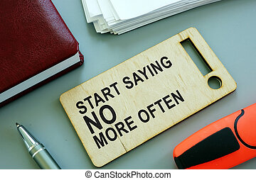 Start Saying No More Often sign on the plate.