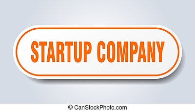 startup company sign. rounded isolated button. white sticker...
